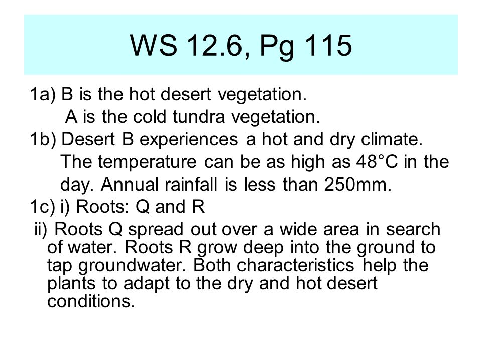 WS 12.6, Pg 115 1a) B is the hot desert vegetation.