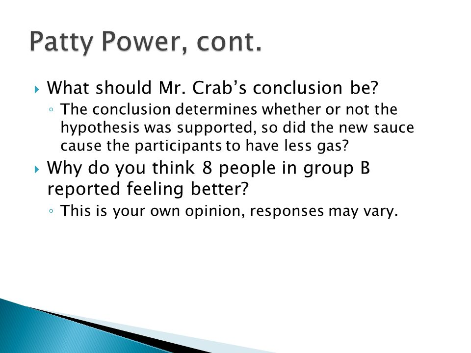 Patty Power, cont. What should Mr. Crab's conclusion be