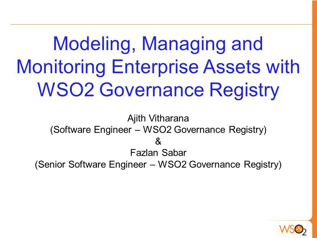 Modeling, Managing and Monitoring Enterprise Assets with WSO2 Governance Registry