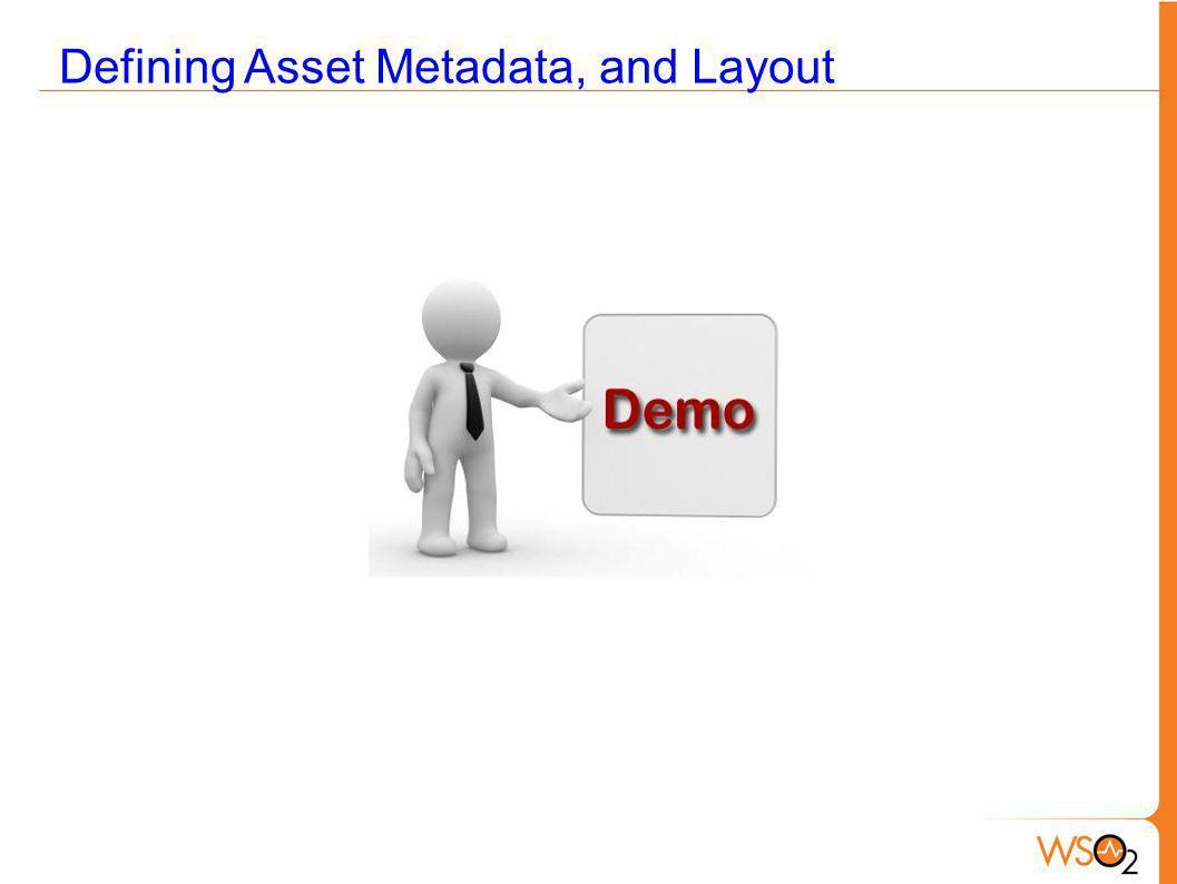 Defining Asset Metadata, and Layout