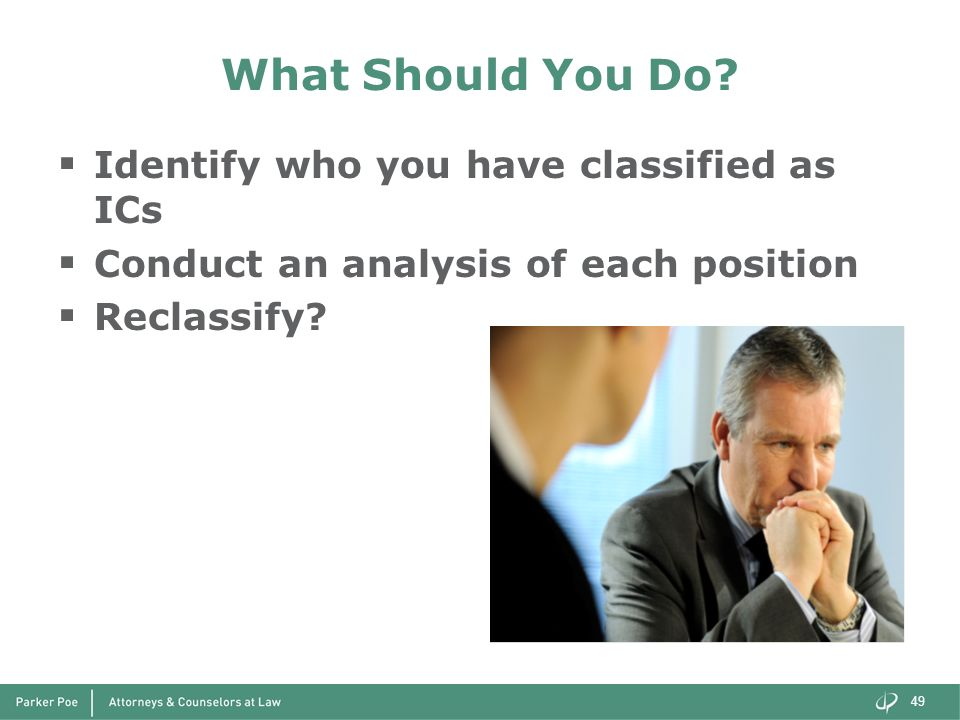 What Should You Do Identify who you have classified as ICs