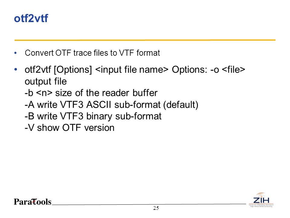 otf2vtf Convert OTF trace files to VTF format.