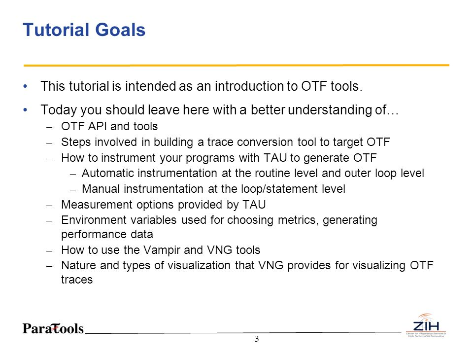 Tutorial Goals This tutorial is intended as an introduction to OTF tools. Today you should leave here with a better understanding of…