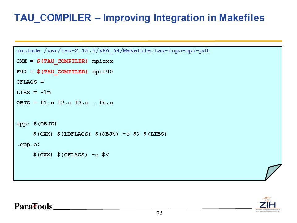 TAU_COMPILER – Improving Integration in Makefiles