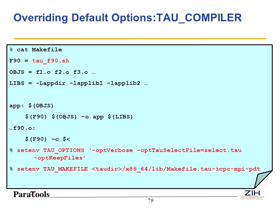 Overriding Default Options:TAU_COMPILER