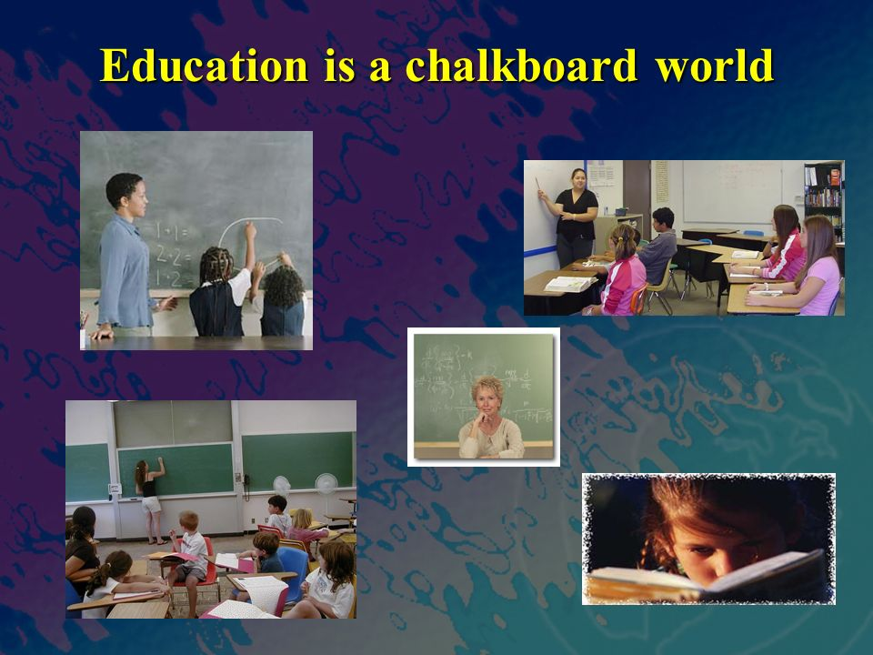 Education is a chalkboard world