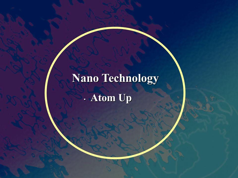 Nano Technology Atom Up
