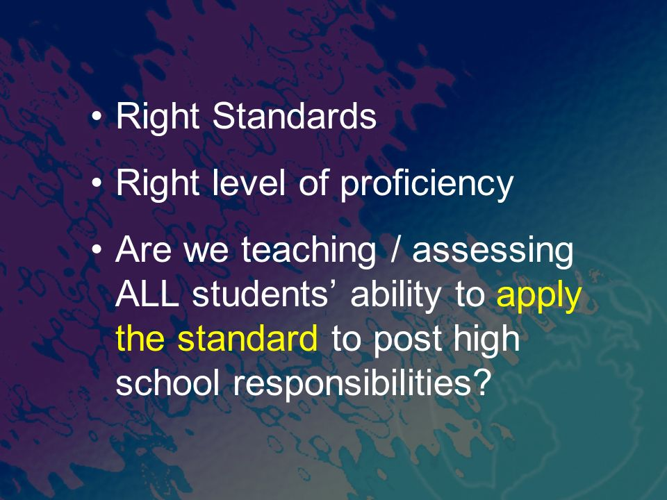 Right Standards Right level of proficiency.