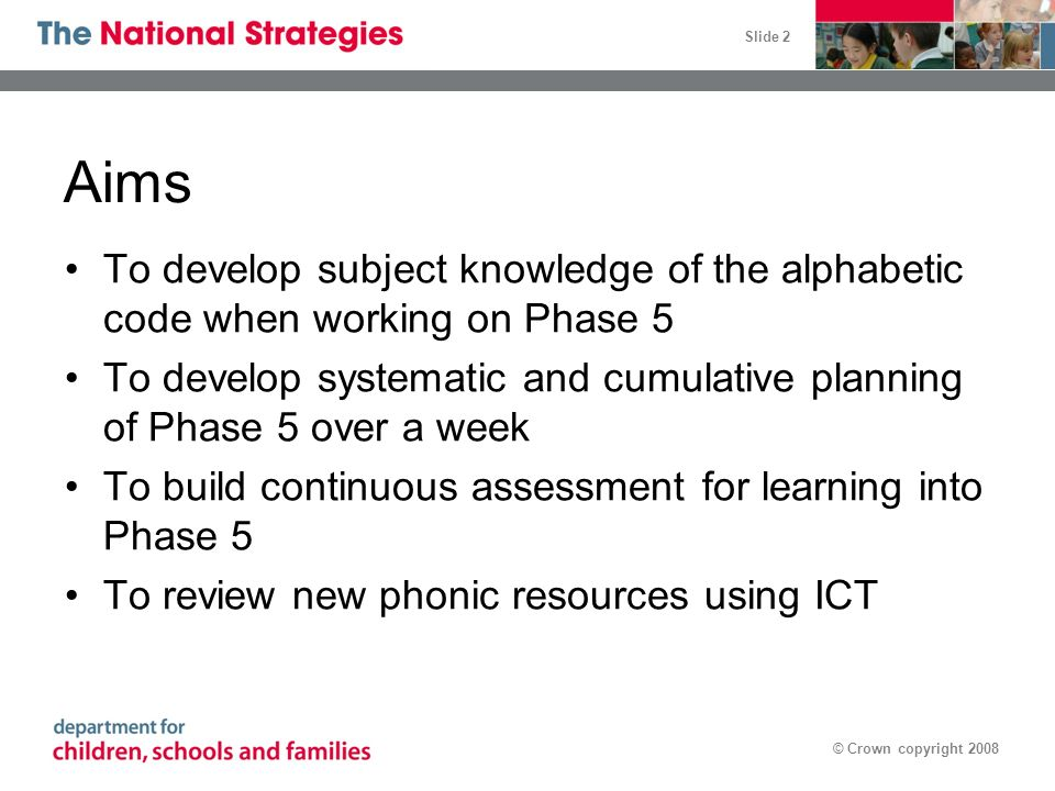 01/05/08 Aims. To develop subject knowledge of the alphabetic code when working on Phase 5.