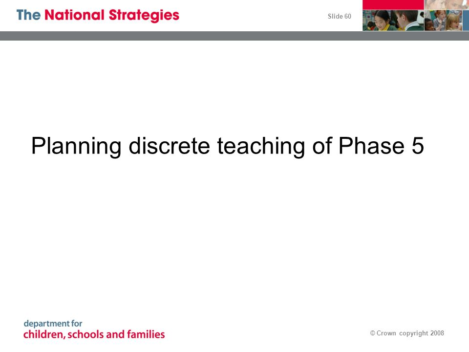 Planning discrete teaching of Phase 5