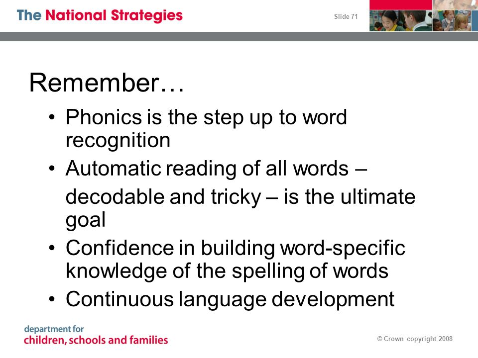 Remember… Phonics is the step up to word recognition