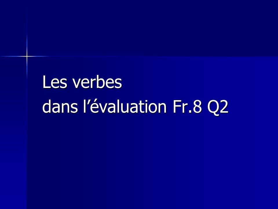 Les verbes dans l'évaluation Fr.8 Q2