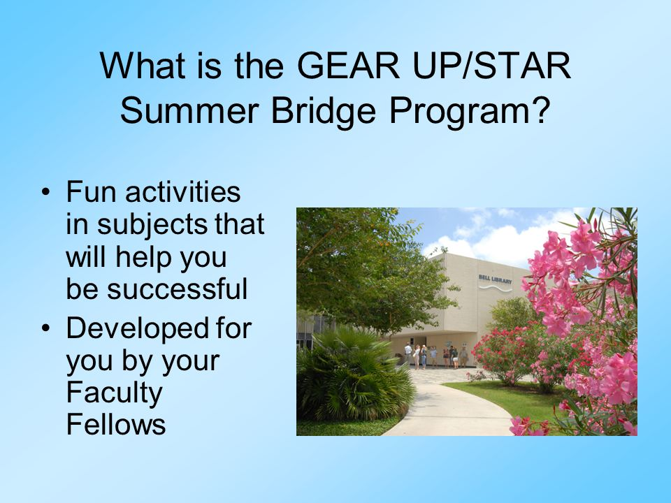 What is the GEAR UP/STAR Summer Bridge Program
