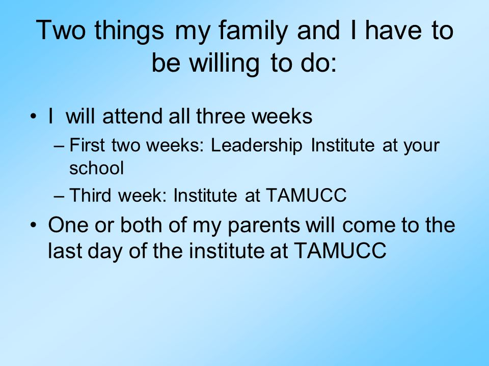 Two things my family and I have to be willing to do: