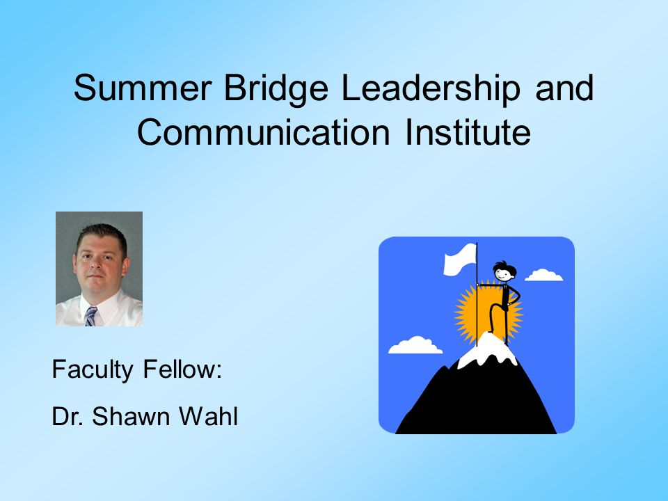 Summer Bridge Leadership and Communication Institute