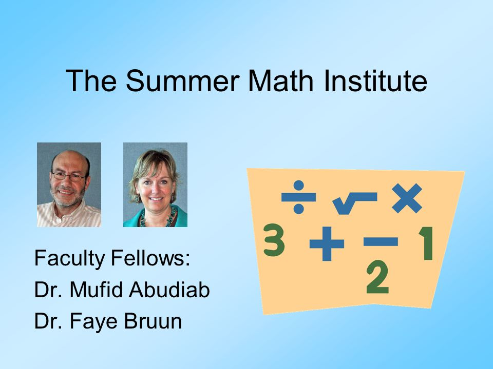 The Summer Math Institute