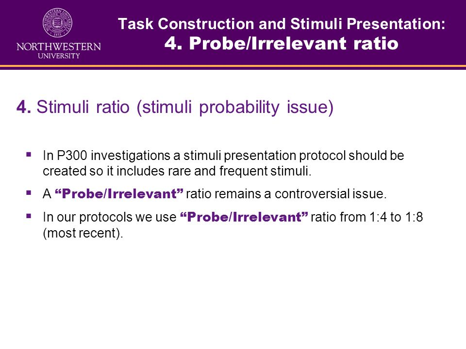Task Construction and Stimuli Presentation: 4. Probe/Irrelevant ratio