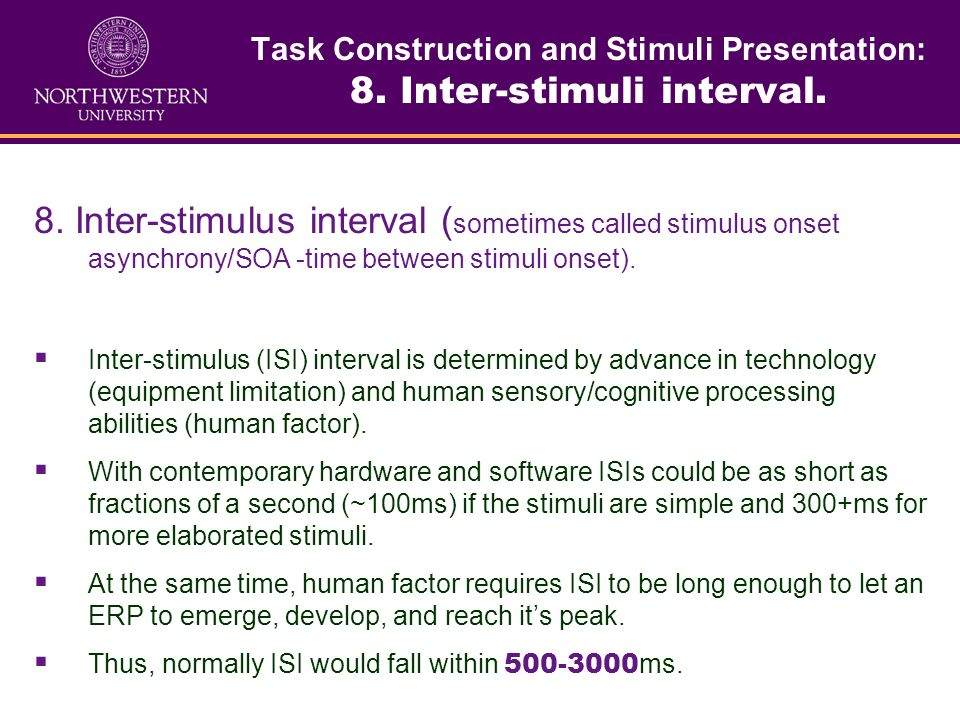 Task Construction and Stimuli Presentation: 8. Inter-stimuli interval.