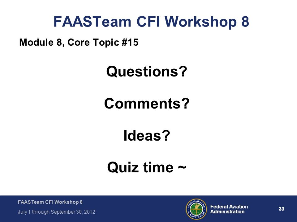 FAASTeam CFI Workshop 8 Questions Comments Ideas Quiz time ~