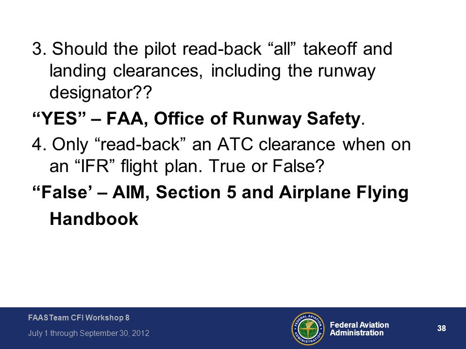 3. Should the pilot read-back all takeoff and landing clearances, including the runway designator