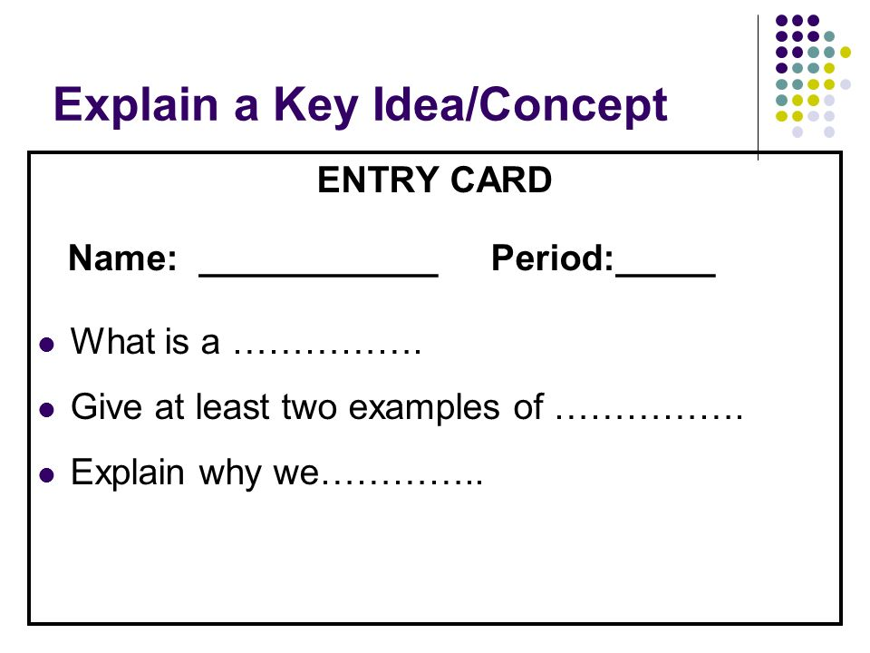 Explain a Key Idea/Concept