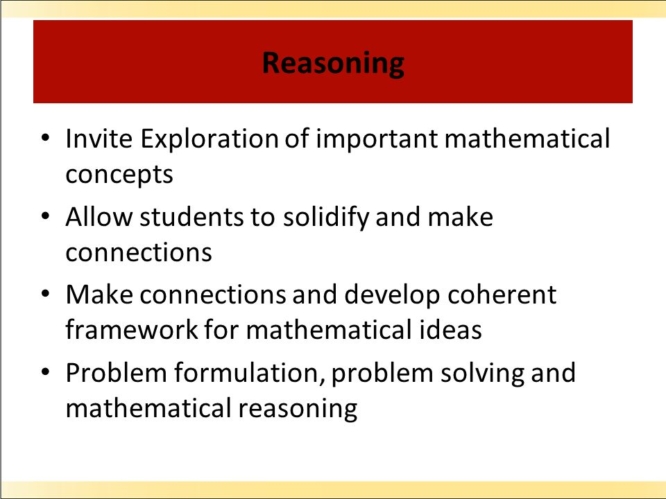 Reasoning Invite Exploration of important mathematical concepts