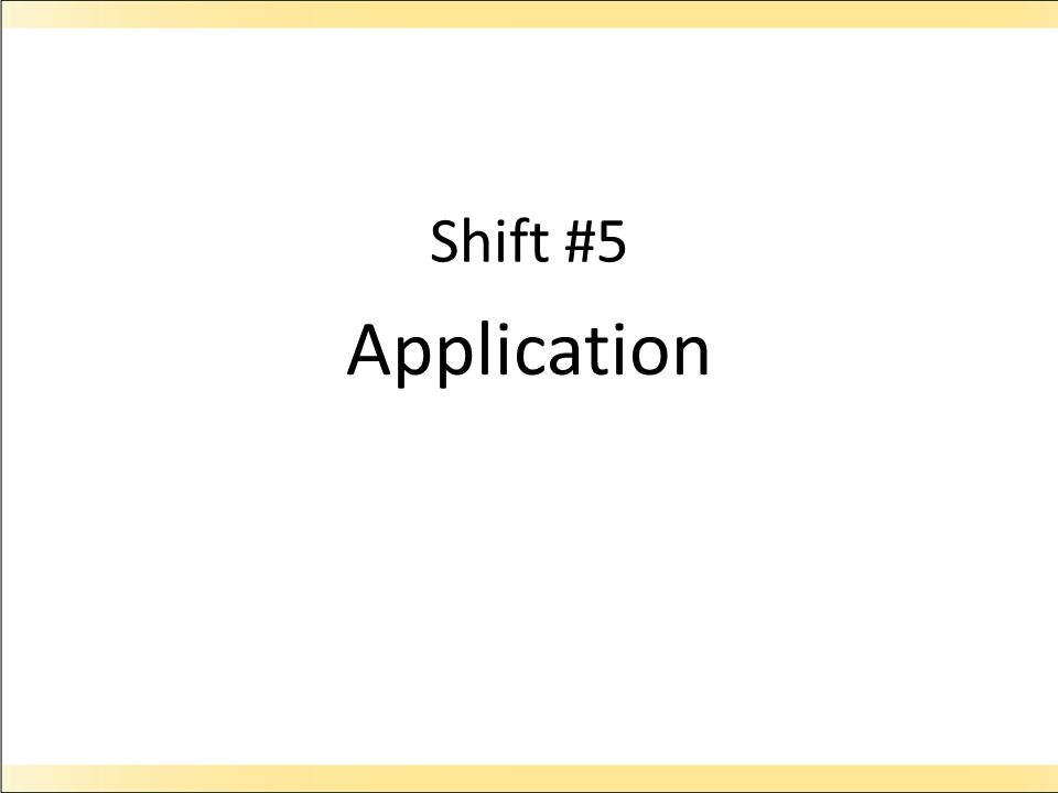 Shift #5 Application