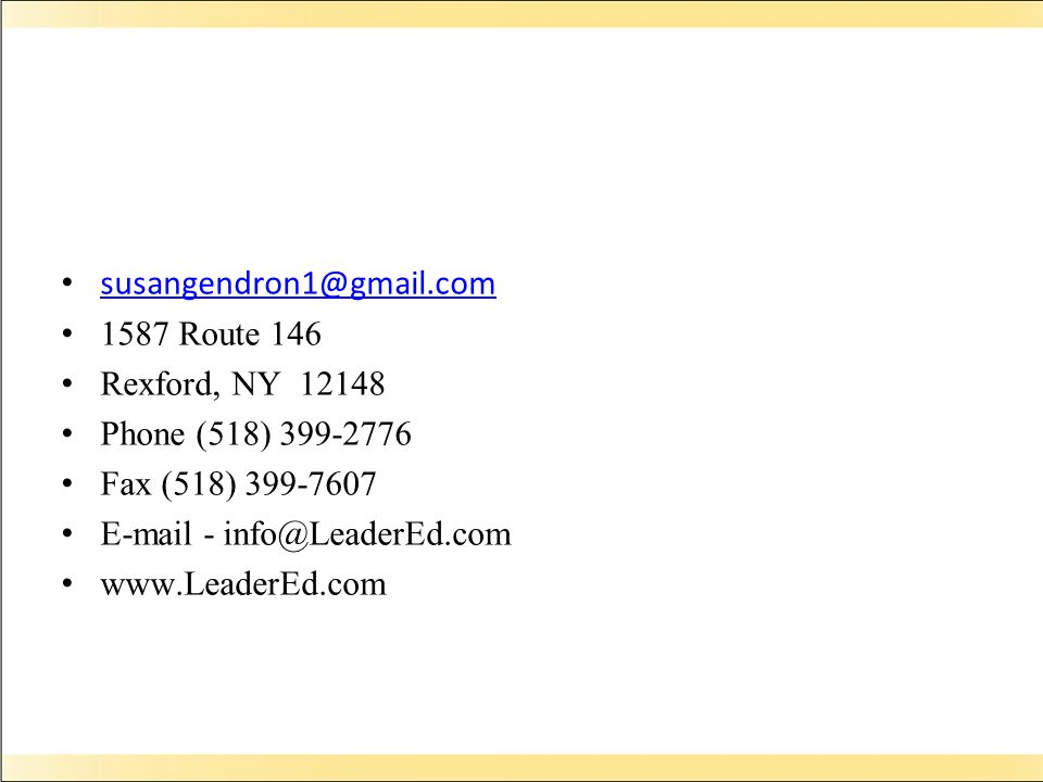 susangendron1@gmail.com 1587 Route 146. Rexford, NY 12148. Phone (518) 399-2776. Fax (518) 399-7607.