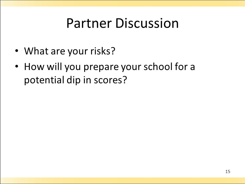 Partner Discussion What are your risks