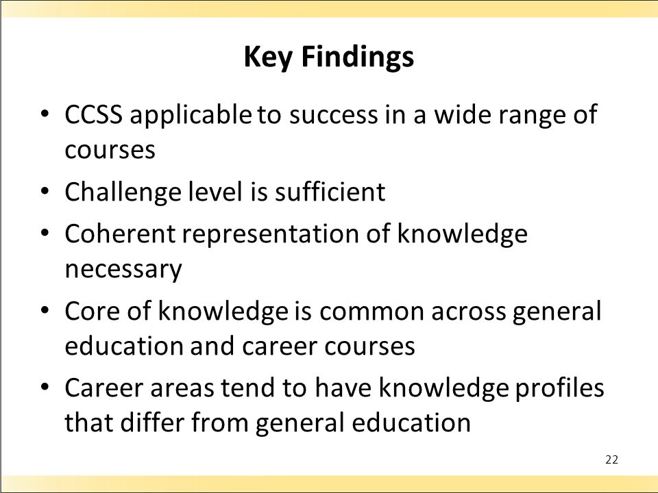 Key Findings CCSS applicable to success in a wide range of courses