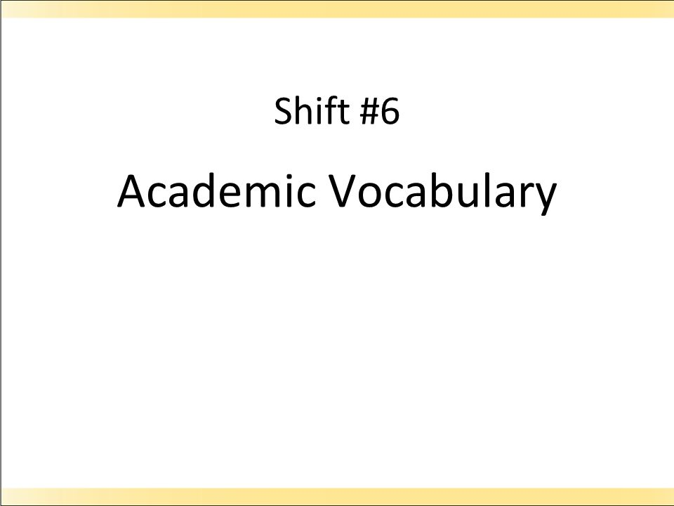Shift #6 Academic Vocabulary