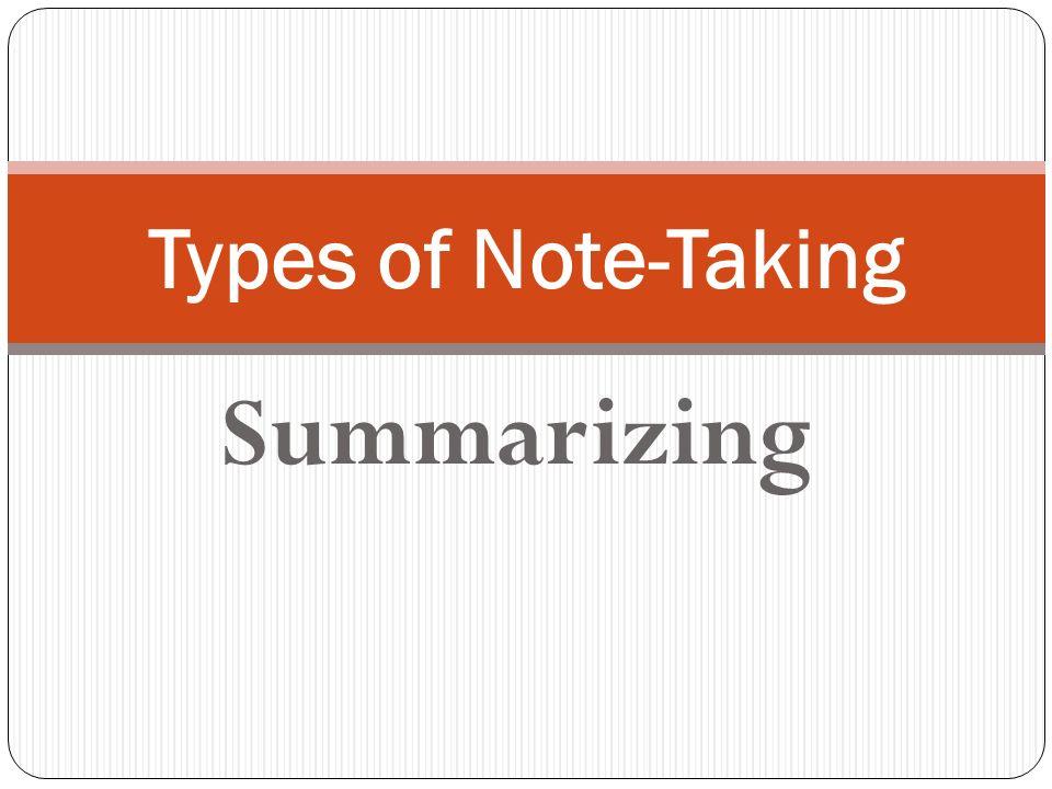 Types of Note-Taking Summarizing