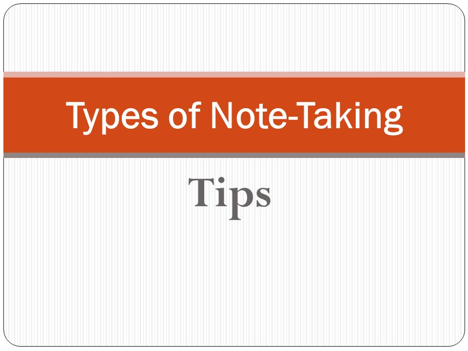 Types of Note-Taking Tips