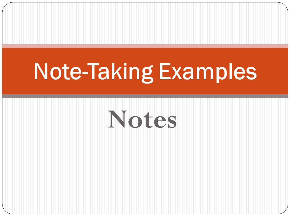 Note-Taking Examples Notes