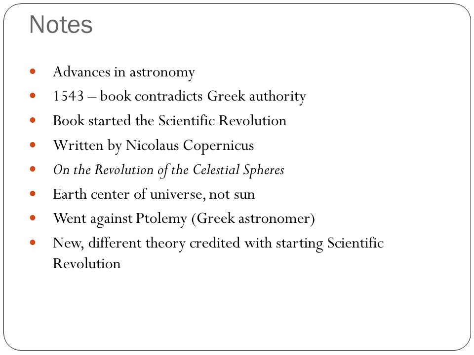 Notes Advances in astronomy 1543 – book contradicts Greek authority