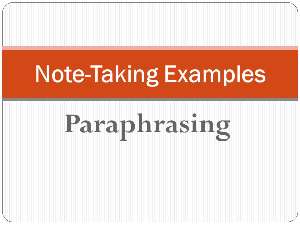 Note-Taking Examples Paraphrasing