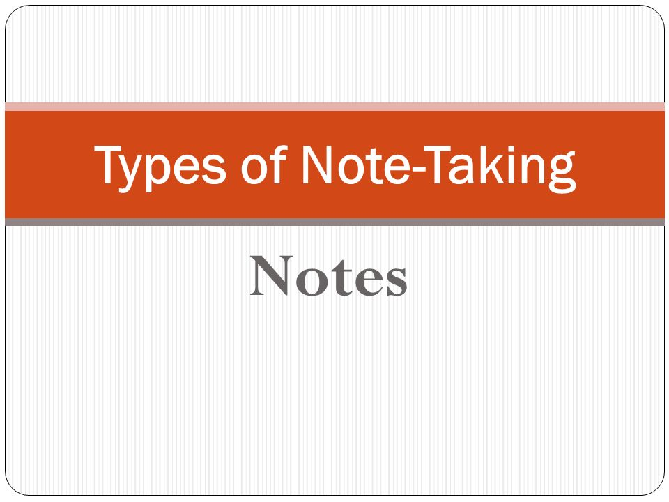 Types of Note-Taking Notes