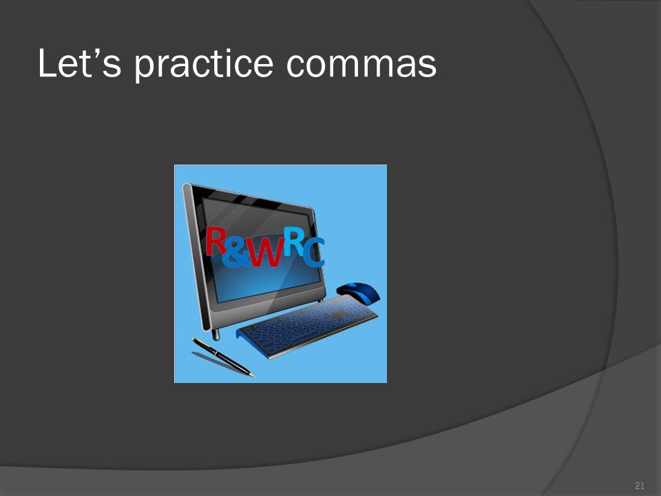 Let's practice commas