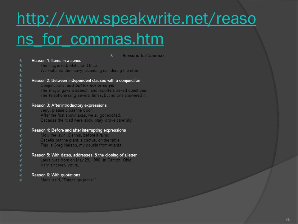 http://www.speakwrite.net/reasons_for_commas.htm Reasons for Commas
