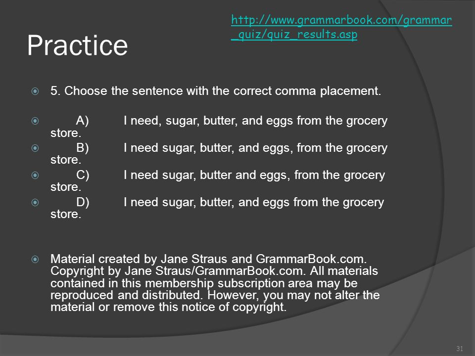 Practice 5. Choose the sentence with the correct comma placement.
