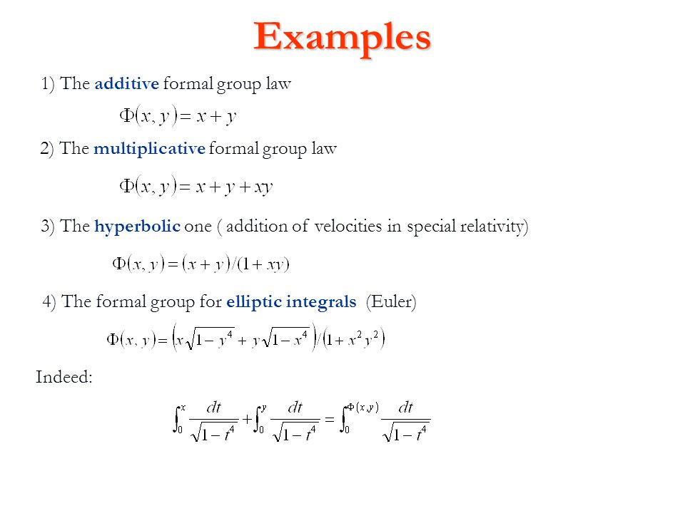 Examples 1) The additive formal group law