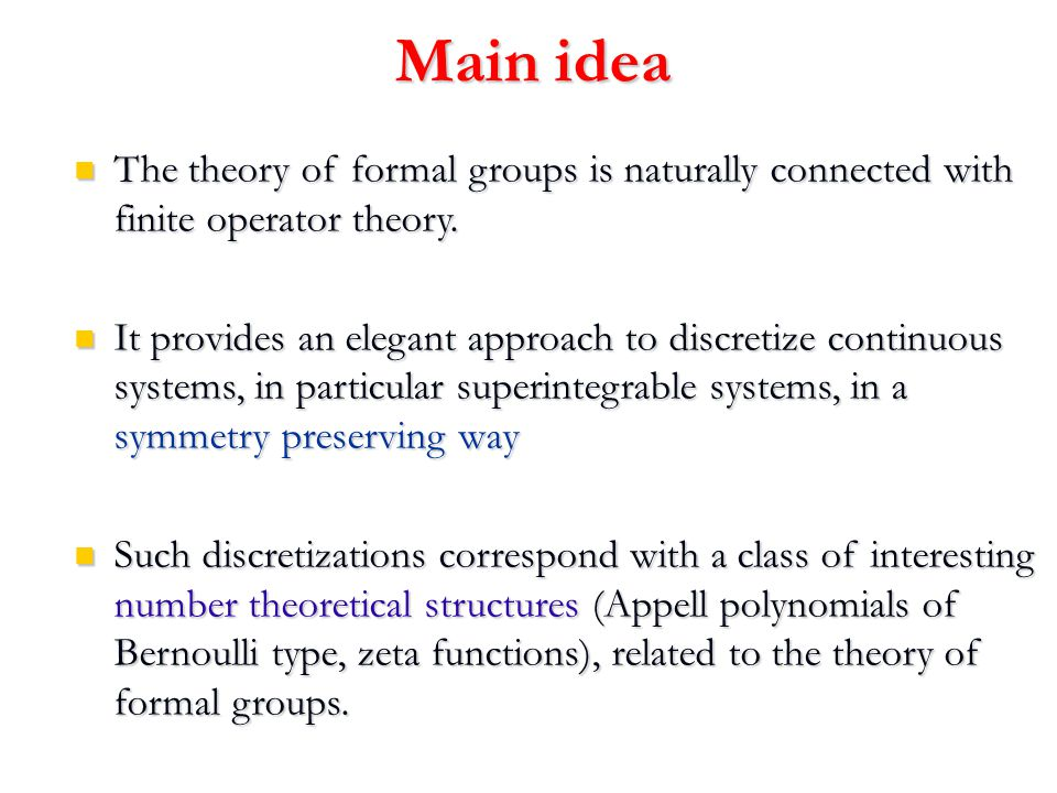 Main idea The theory of formal groups is naturally connected with finite operator theory.
