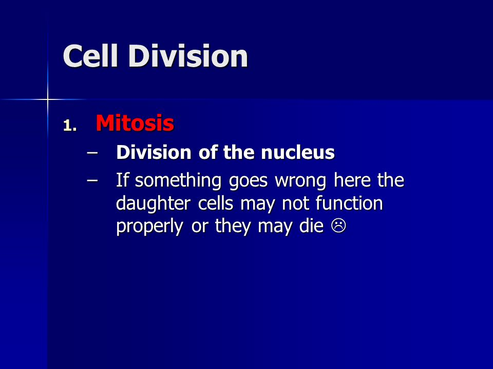 Cell Division Mitosis Division of the nucleus