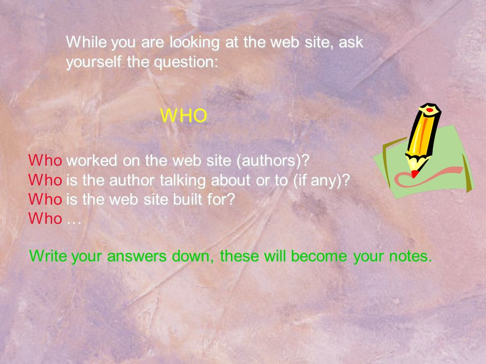WHO While you are looking at the web site, ask yourself the question:
