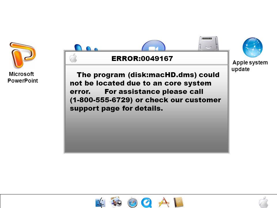 ERROR:0049167Mac HD. Apple system update. Microsoft Word. Media Player. Microsoft PowerPoint.