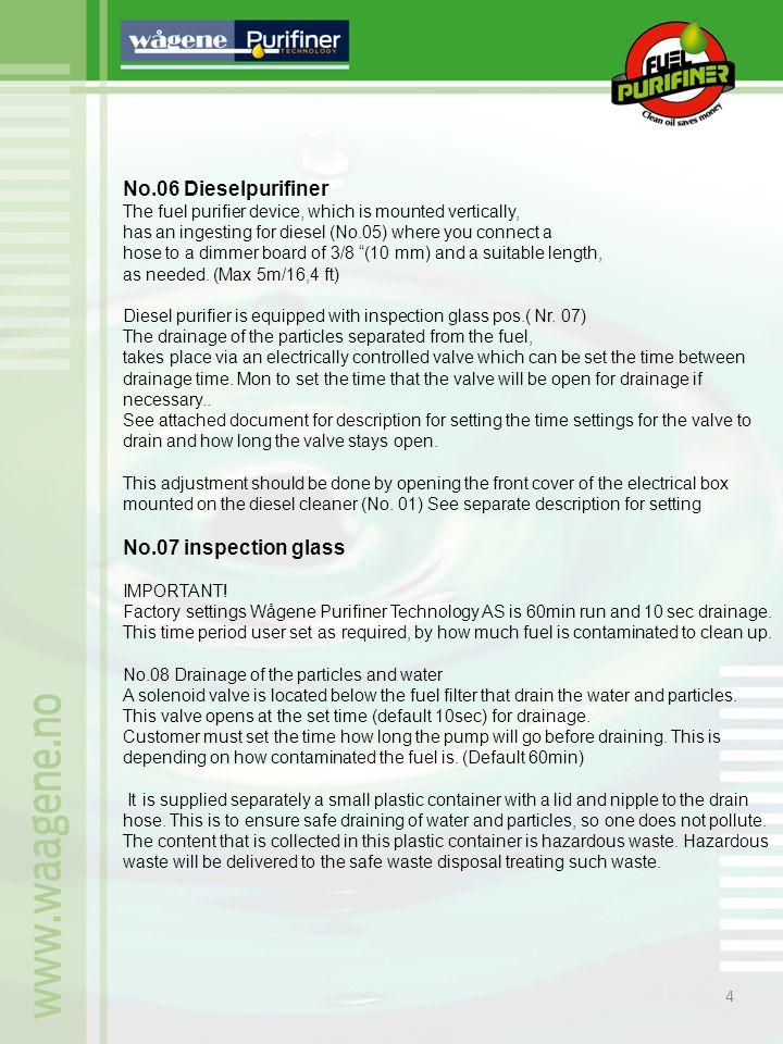 No.06 Dieselpurifiner No.07 inspection glass