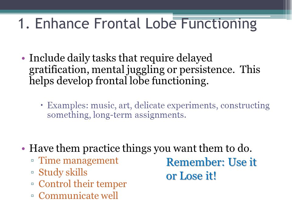 1. Enhance Frontal Lobe Functioning