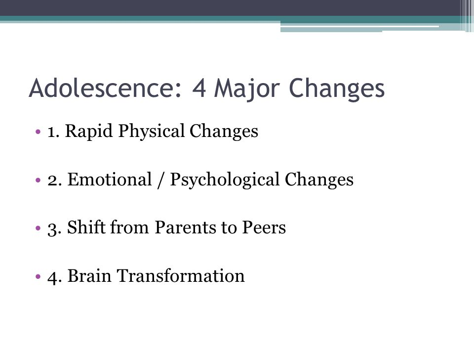 Adolescence: 4 Major Changes