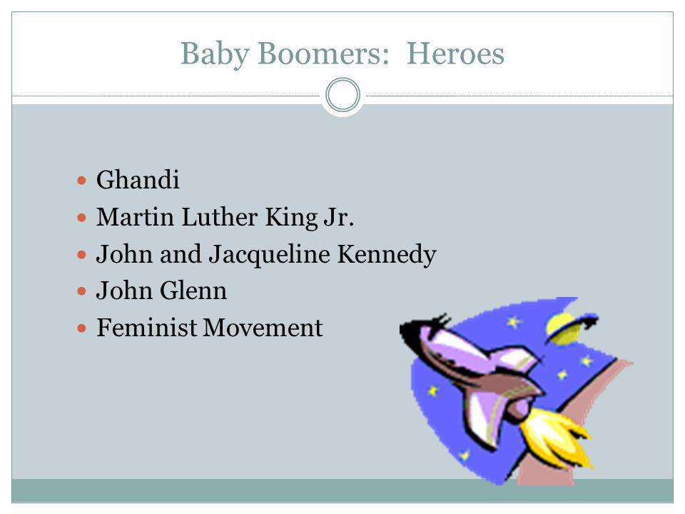Baby Boomers: Heroes Ghandi Martin Luther King Jr.