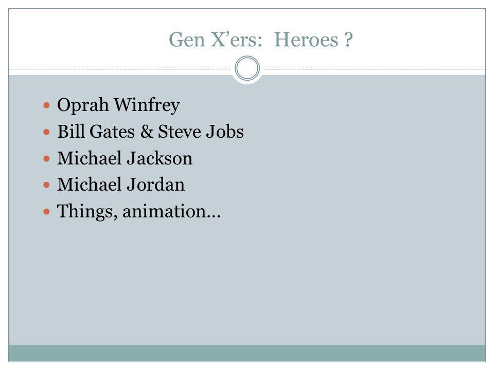 Gen X'ers: Heroes Oprah Winfrey Bill Gates & Steve Jobs